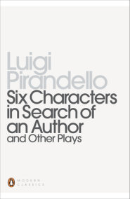 Six Characters in Search of an Author and Other Plays