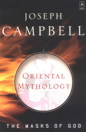 Oriental Mythology by Joseph Campbell