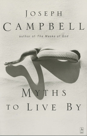 Myths to live by by joseph campbell penguinrandomhouse myths to live by by joseph campbell fandeluxe Choice Image