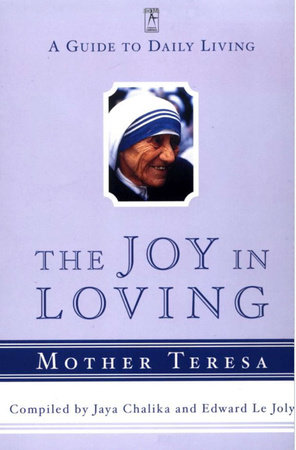 The Joy in Loving by Mother Teresa