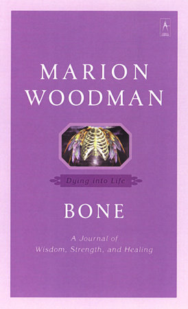 Bone by Marion Woodman