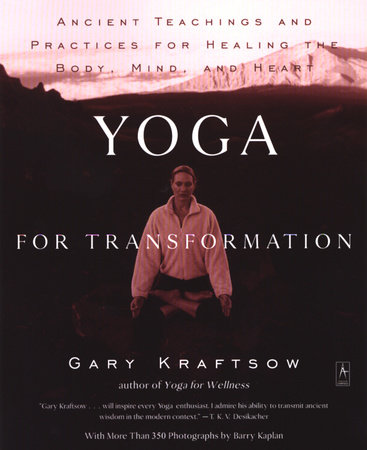 Yoga for Transformation by Gary Kraftsow