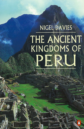 The Ancient Kingdoms of Peru by Nigel Davies