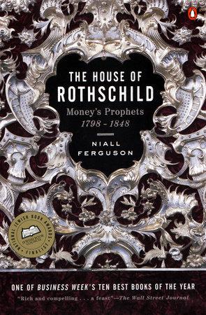 The House Of Rothschild By Niall Ferguson Penguinrandomhousecom