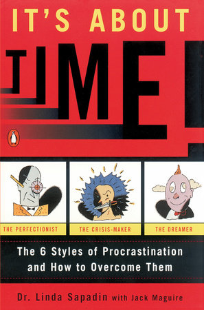 It's About Time! by Linda Sapadin and Jack Maguire