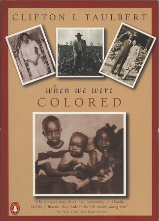 Once Upon A Time When We Were Colored By Clifton L Taulbert