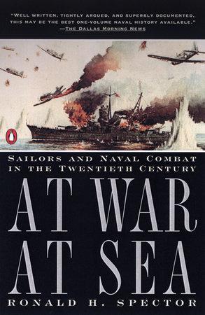 At War at Sea by Ronald H. Spector