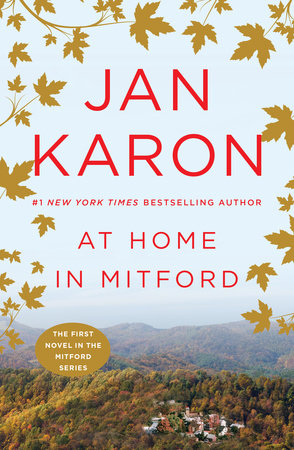 At Home In Mitford By Jan Karon Reading Guide 9780140254488 Penguinrandomhouse Com Books