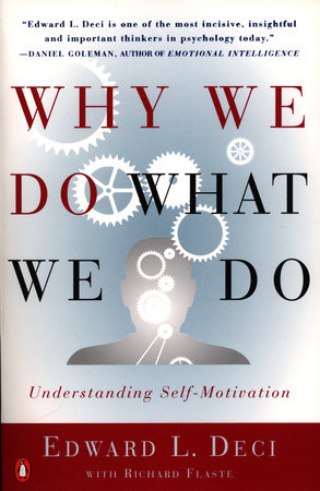 Why We Do What We Do by Edward L. Deci and Richard Flaste