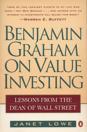 Benjamin Graham on Value Investing by Janet Lowe