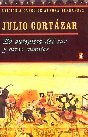 La autopista del sur y otros cuentos by Julio Cortazar