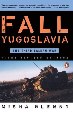 The Fall of Yugoslavia by Misha Glenny