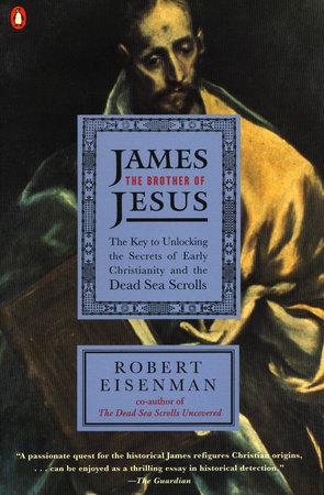 James the Brother of Jesus by Robert H. Eisenman