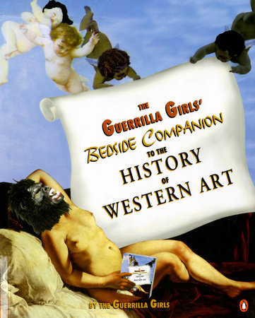The Guerrilla Girls' Bedside Companion to the History of Western Art by Guerrilla Girls
