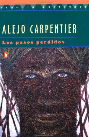 Los Pasos Perdidos by Alejo Carpentier