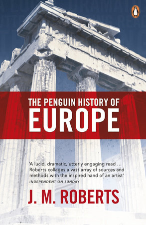 The Penguin History of Europe by J. M. Roberts
