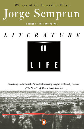 Literature or Life by Jorge Semprun