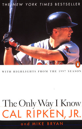 SE The Only Way I Know by Cal Ripken, Jr. and Mike Bryan