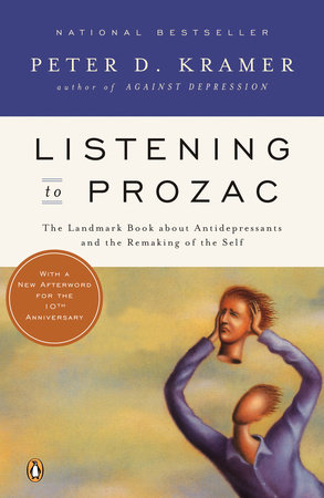 Listening to Prozac by Peter D. Kramer