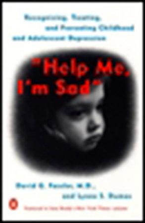 Help Me, I'm Sad by David G. Fassler and Lynne Dumas