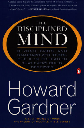 The Disciplined Mind by Howard Gardner