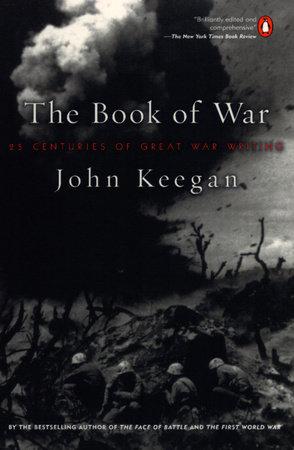 The Book Of War By John Keegan Penguin Random House Canada