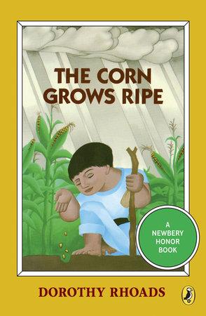 The Corn Grows Ripe by Dorothy Rhoads