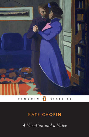 A Vocation and a Voice by Kate Chopin