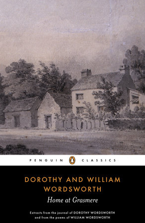 Home at Grasmere by William Wordsworth and Dorothy Wordsworth