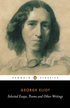 Selected Essays, Poems, and Other Writings by George Eliot