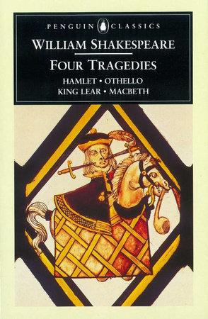 William Shakespeare: Four Tragedies