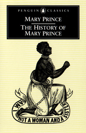 The History of Mary Prince by Mary Prince