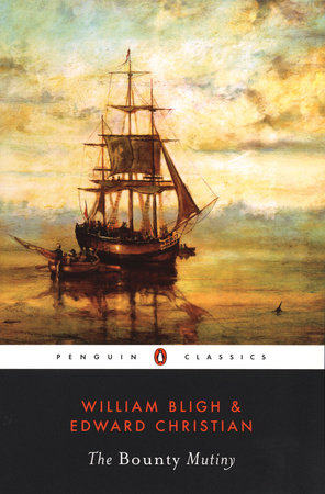 The Bounty Mutiny by William Bligh and Edward Christian