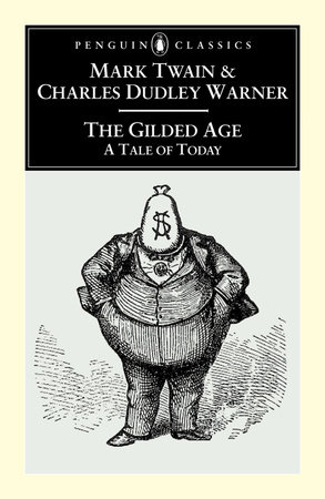 The Gilded Age by Mark Twain and Charles Dudley Warner