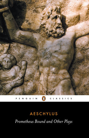 Prometheus Bound and Other Plays by Aeschylus