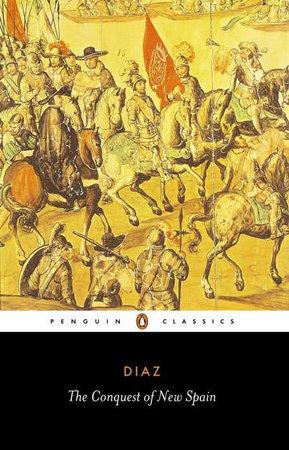 The Conquest of New Spain by Bernal Diaz Del Castillo