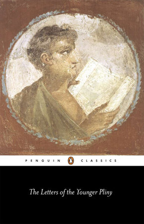 The Letters of the Younger Pliny by Pliny the Younger
