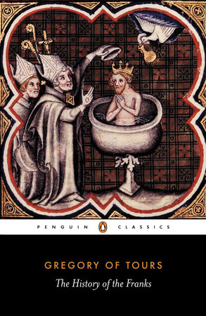 A History of the Franks by Gregory of Tours