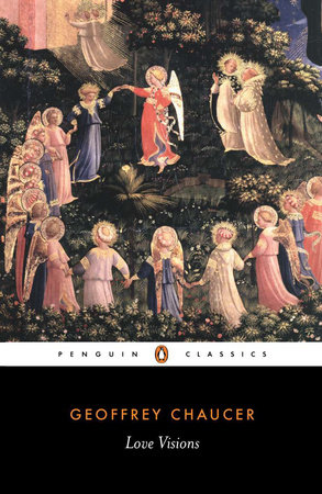 Love Visions by Geoffrey Chaucer