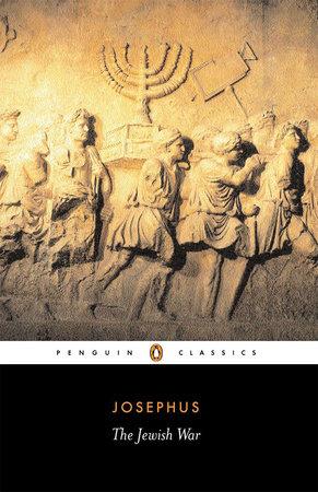 The Jewish War by Flavius Josephus and Betty Radice