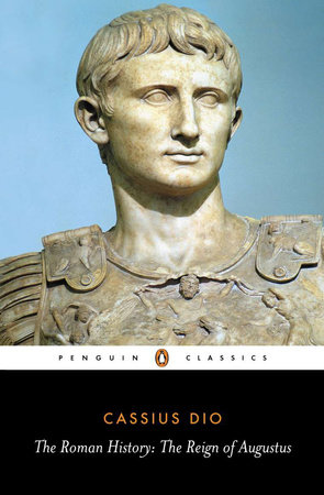 The Roman History by Cassius Dio