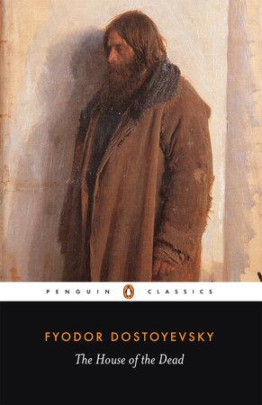 The House of the Dead by Fyodor Dostoyevsky