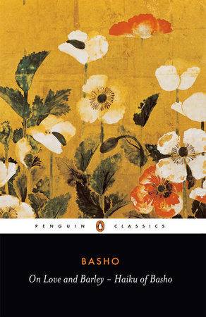On Love and Barley by Matsuo Basho