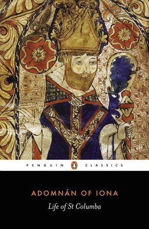 The Life of Saint Columba by Adomnan of Iona