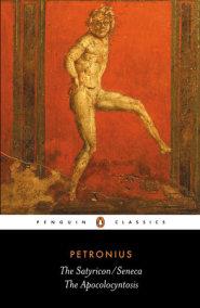 The Satyricon/Seneca, The Apocolocyntosis