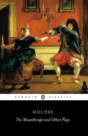 The Misanthrope and Other Plays by Jean-Baptiste Moliere