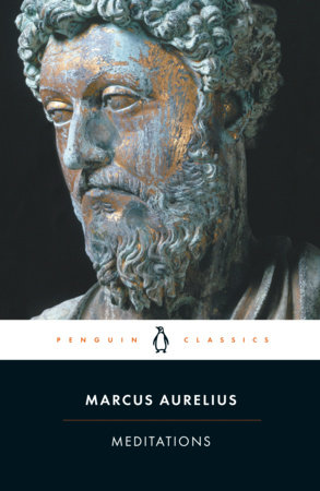 Meditations by marcus aurelius penguinrandomhouse meditations by marcus aurelius fandeluxe Image collections