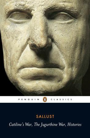 Catiline's War, The Jurgurthine War, Histories by Sallust