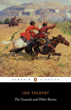 The Cossacks and Other Stories by Leo Tolstoy