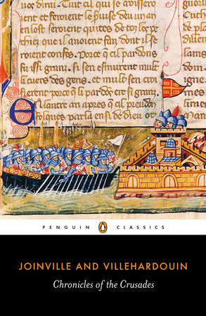 Chronicles of the Crusades by Jean de Joinville and Geoffroy de Villehardouin